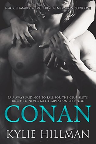 Conan (Black Shamrocks MC First Generation, #1) by Kylie Hillman