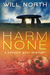 Harm None by Will North