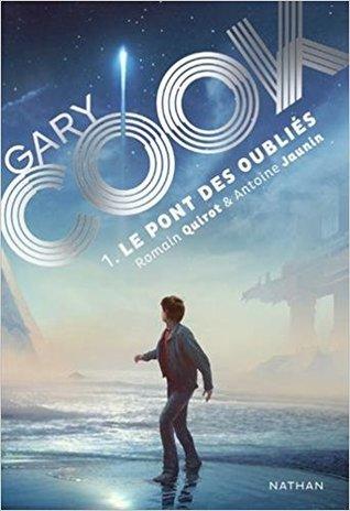 Le Pont des Oubliés (Gary Cook, #1)