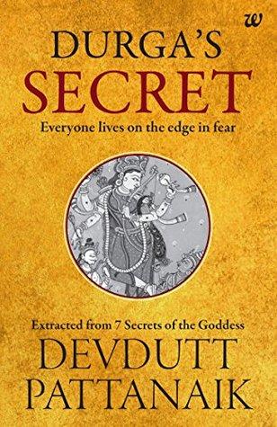 Durga S Secret Everyone Lives On The Edge In Fear By Devdutt Pattanaik