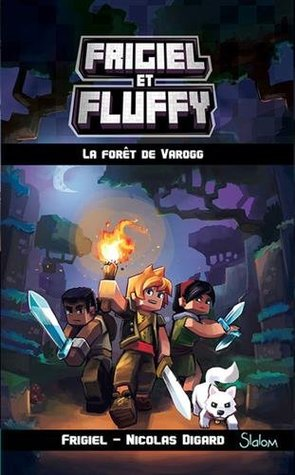 Frigiel et Fluffy tome 3 La forêt de Varogg