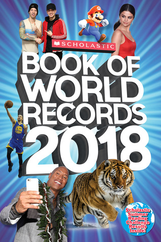 Scholastic Book of World Records 2018: World Records, Trending Topics, and Viral Moments