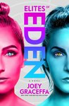 Elites of Eden (Children of Eden #2) by Joey Graceffa