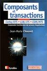 Composants et transactions : Corba / OTS, EJB / JTS, COM / MTS
