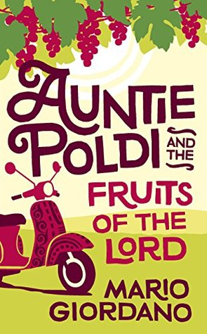 Auntie Poldi and the Fruits of the Lord (Auntie Poldi, #2)