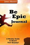 The Be Epic Journal