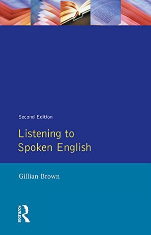 Listening to Spoken English (Applied Linguistics and Language Study)