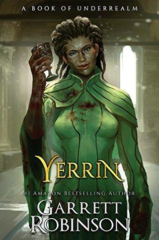 Yerrin: A Book of Underrealm by Garrett Robinson