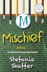 Mischief (Mischief Series, #1)