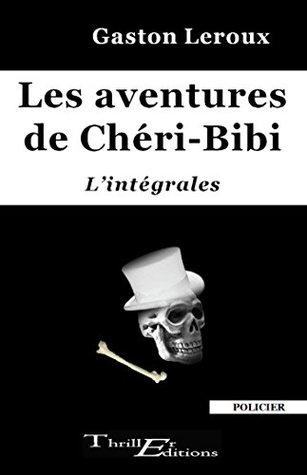 Les aventures de Chéri-Bibi - l'intégrales