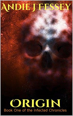 Origin: Book One of the Infected Chronicles