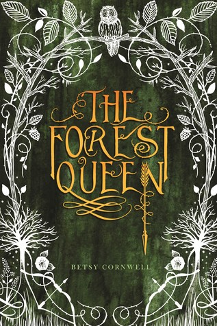 The Forest Queen by Betsy Cornwell,