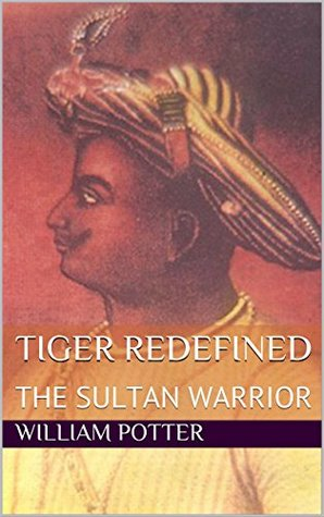 TIGER REDEFINED: THE SULTAN WARRIOR