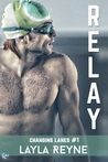 Relay by Layla Reyne
