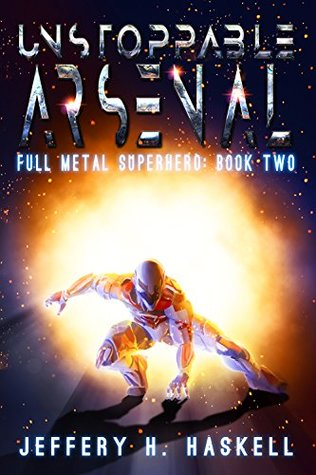 Unstoppable Arsenal (Full Metal Superhero #2)