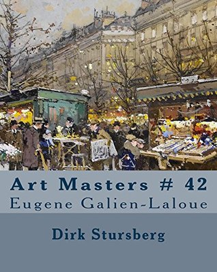 Art Masters # 42: Eugene Galien-Laloue