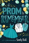 A Prom to Remember by Sandy   Hall