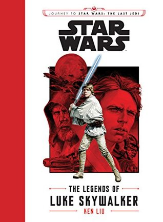 The Legends of Luke Skywalker (Star Wars: Journey to Star Wars: the Last Jedi)