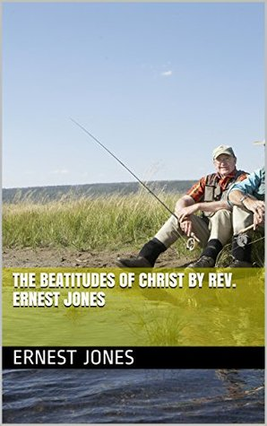 The Beatitudes of Christ by Rev. Ernest Jones: This book is a study on the sermon on the Mt, It teaches us about the doctrines of Christ.