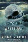 Into the Wasteland: A Zombie Novel (Resurrection, #2)