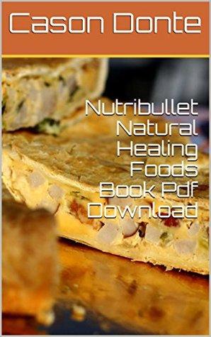 Nutribullet Natural Healing Foods Book Pdf Download