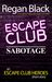 Escape Club: Sabotage
