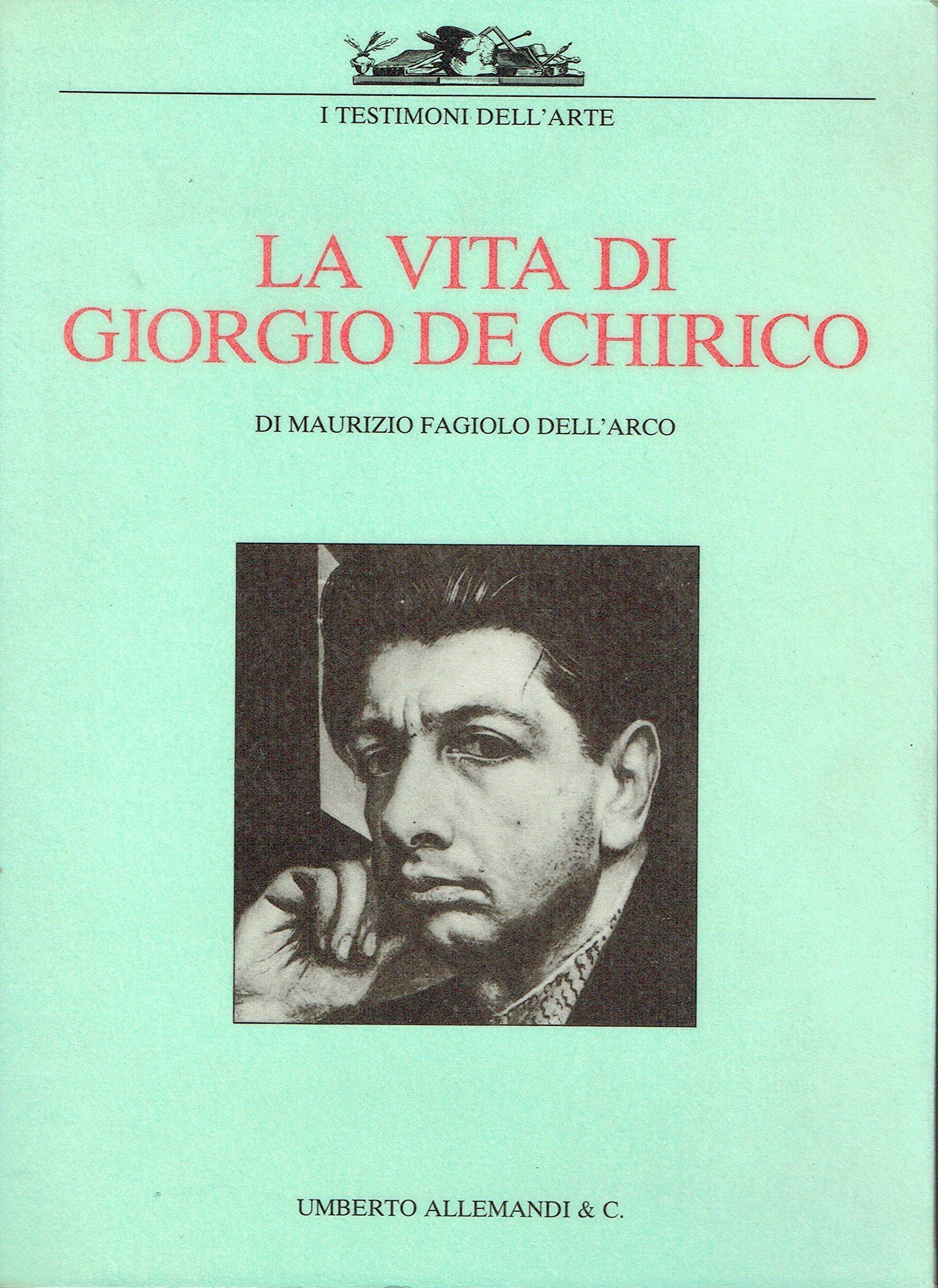 La vita di Giorgio De Chirico