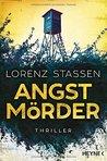 Angstmörder by Lorenz Stassen