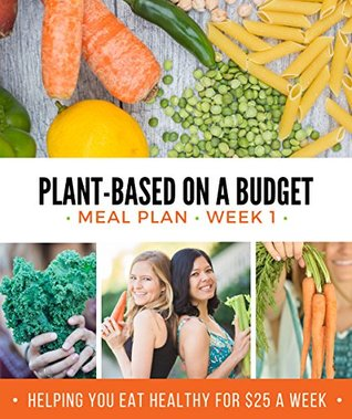 Plant-Based on a Budget Meal Plan: Week One