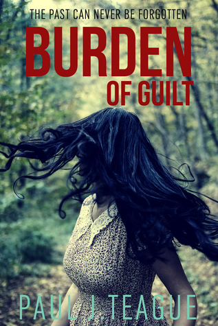 Burden of Guilt by Paul J. Teague