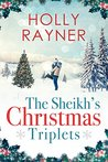 The Sheikh's Christmas Triplets - A Sweet Secret Babies Romance by Holly Rayner