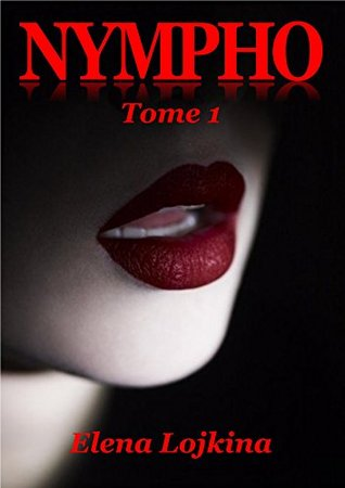 NYMPHO: Tome 1