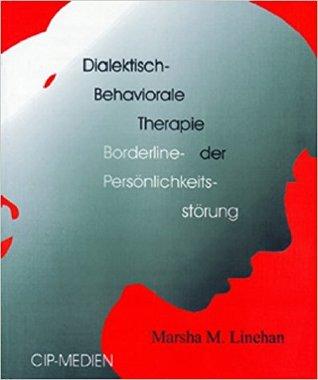 Dialektisch-Behaviorale Therapie Der Borderline Persönlichkeitsstörung