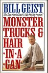 Monster Trucks & Hair in a Can