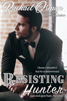 Resisting Hunter (Love and Lust Duet, #1)