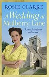 A Wedding at Mulberry Lane by Rosie Clarke