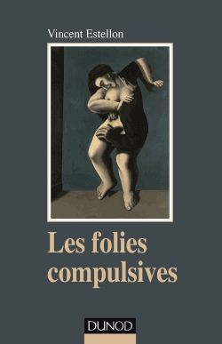 Les folies compulsives par Vincent Estellon, Catherine Chabert