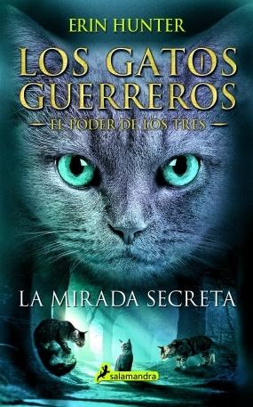La mirada secreta (Los gatos guerreros: El poder de los tres, #1)