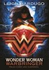 Wonder Woman. Warbringer by Leigh Bardugo