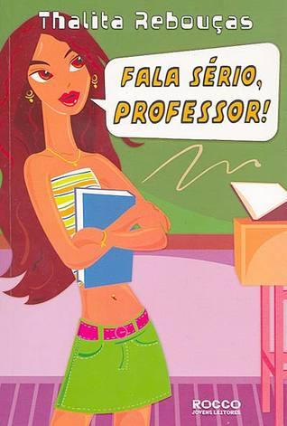 Fala sério, professor!