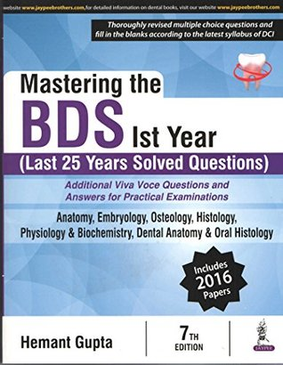 MASTERING THE BDS IST YEAR (LAST 25 YEARS SOLVED QUESTION) [Paperback] GUPTA HEMANT
