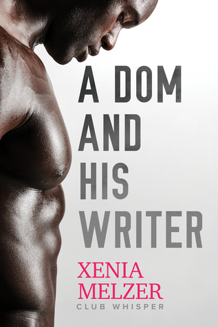 A Dom and His Writer (Club Whisper, #1)