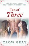Ten of Three: Ten...