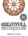 Greatfull: Mandala Coloring Book & Journal Volume 3