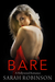 Bare (Exposed, #2) by Sarah Robinson