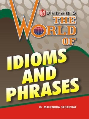 The World of Idioms and Phrases: Eng- Eng