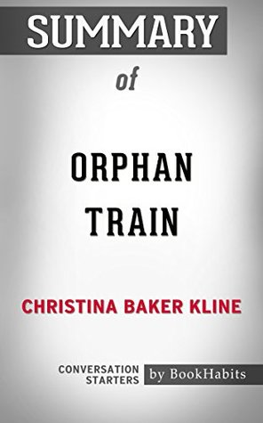 Summary of Orphan Train by Christina Baker Kline | Conversation Starters