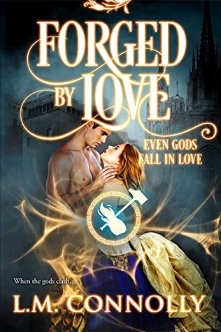 Forged by Love (Even Gods Fall in Love)