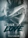 Dare to love (Die Love Rise #1.5)