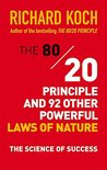 The 80/20 Principle and 92 Other Powerful Laws of Nature by Richard Koch